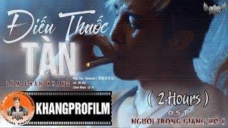 ĐIẾU THUỐC TÀN | LÂM CHẤN KHANG | LYRIC VIDEO | 2 HOURS