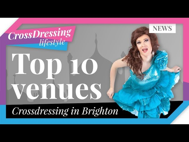 Top 10 Venues   Crossdressing in Brighton   Best Bars and restaurants to go when dressed