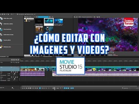 EDICIÓN DE VIDEO E IMÁGENES CON MOVIE STUDIO PLATINUM 15