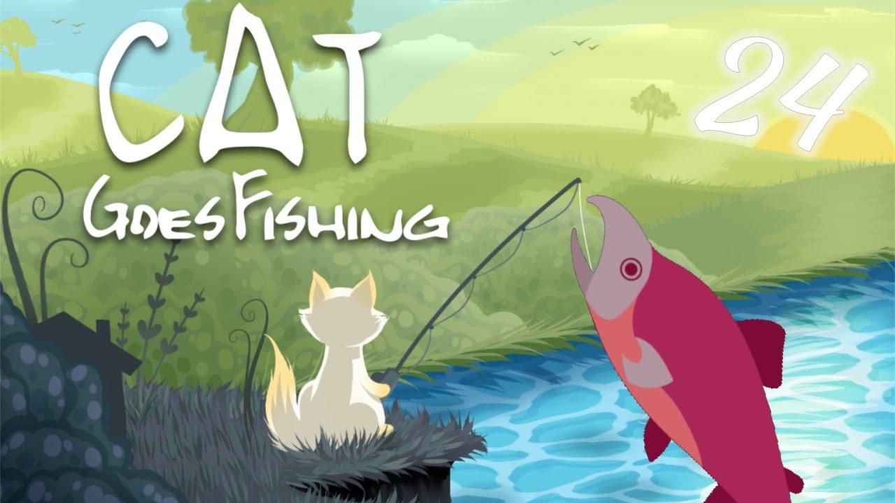 Cat Goes Fishing Episode 24 Noctis Youtube