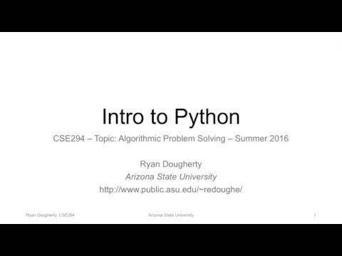 """CSE294 Algorithmic Problem Solving 5/16/16: """"Introduction + Python Pt. 1"""""""