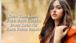 Kuch Tum Kaho lyrics video - Jannat Jubair jyotica Tangri