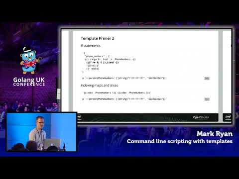 Golang UK Conference 2017  Mark Ryan  Command Line Scripting with Templates