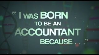 I was born to be an accountant because...
