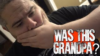 A VISIT FROM ANGRY GRANDPA...