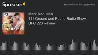 411 Ground and Pound Radio Show: UFC 228 Review