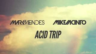 Mark Mendes, Mike Jacinto - Acid Trip (Original Mix)