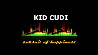 Kid Cudi - Pursuit Of Happiness [1 hour] Chill