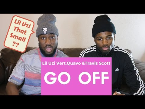 Lil Uzi Vert, Quavo & Travis Scott - Go Off Official Reaction