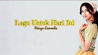 Download Keisya Levronka - Lagu Untuk Hari Ini [ LIRIK VIDEO ]