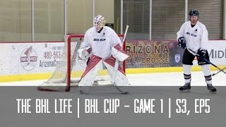 The BHL Life | BHL Cup - Game 1 (Season 3, Episode 5)