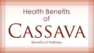 Health Benefits of Cassava (Yucca) - Amazing and Super Vegetables - Benefits of Wellness
