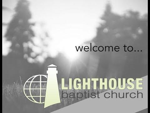 February 7, 2018 Wednesday Evening Service - Lighthouse Baptist Church of Jackson GA