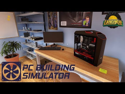 PC Building Simulator | let's see if I know what I'm doing
