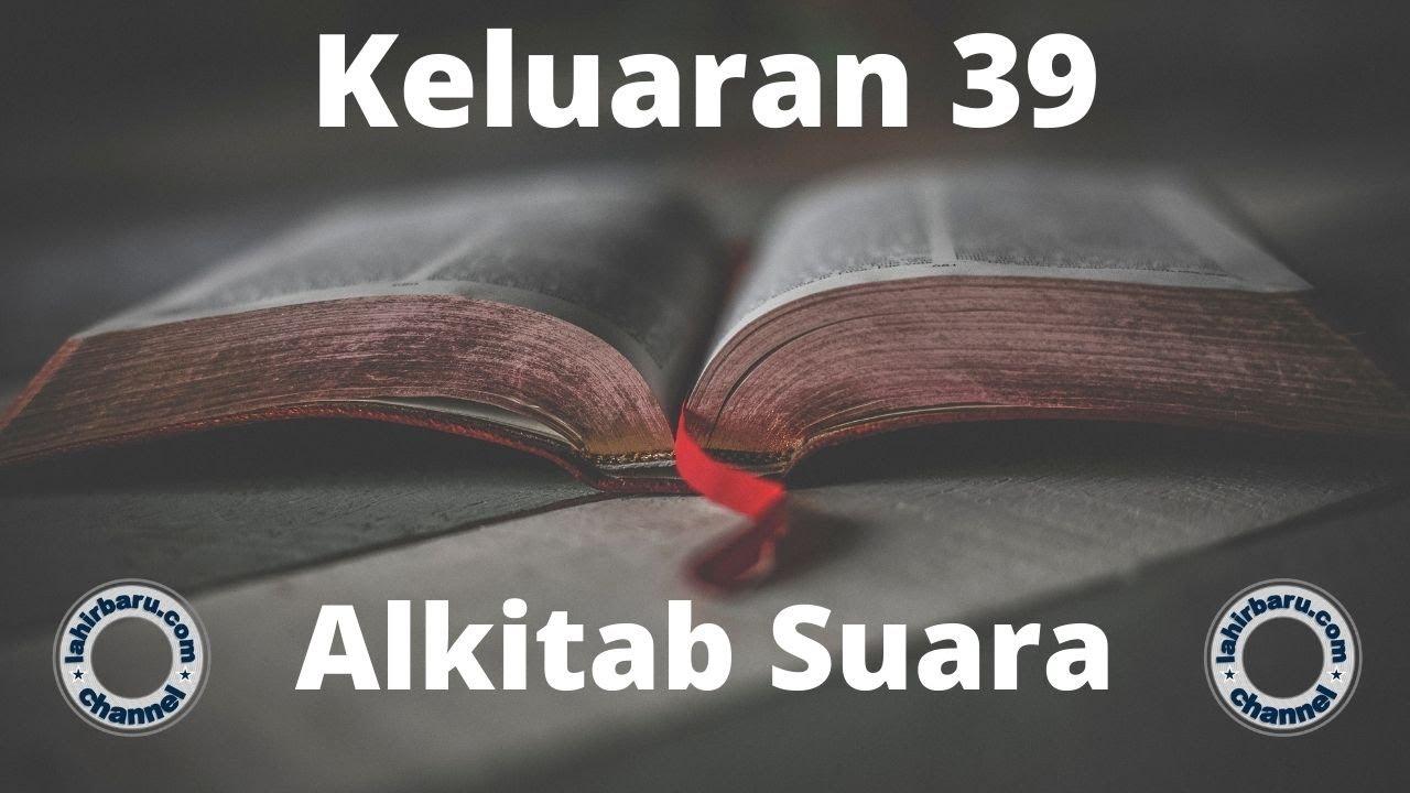 Kitab Keluaran 39 - Alkitab Suara - Firman Tuhan - Perjanjian Lama