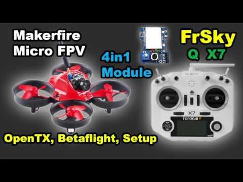 Makerfire Micro FPV Taranis QX7 4in1 Multimodule OpenTX Betaflight Firmware Setup