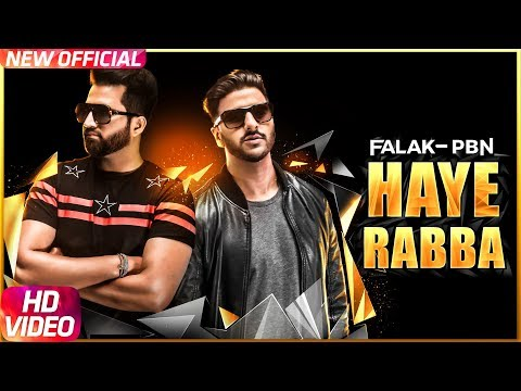 Haye Rabba | Full Video | Falak Feat PBN | Latest Punjabi Song 2017 | Speed Records