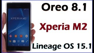 How to Update Android Oreo 8.1 in Sony Xperia M2 (Lineage OS 15.1) Install and review