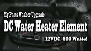 DC Water Heater Element Installed in Parts Washer