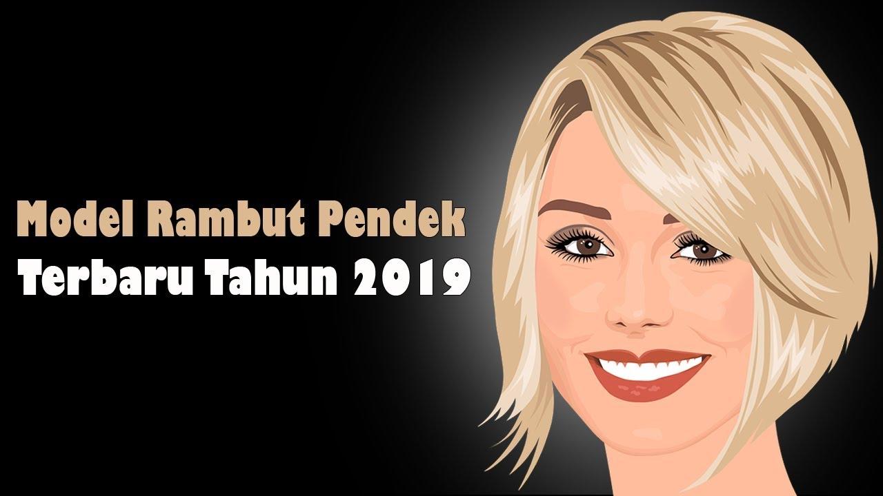 Model Rambut Pendek Wanita Terbaru Tahun 2019 Youtube