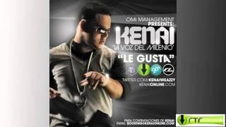Kenai - Le Gusta (Prod. By Jeffra 'El Diestro')