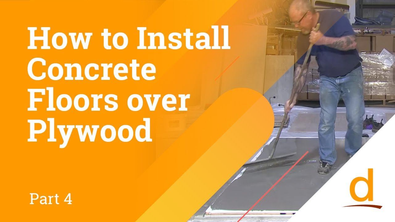 How to Install Concrete Over Plywood? Part 4/4