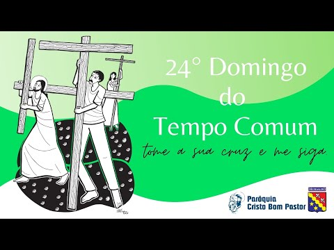 24° Domingo do Tempo Comum 12.09.2021