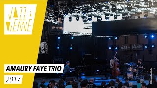 Amaury Faye trio - Jazz à Vienne 2017 - Live