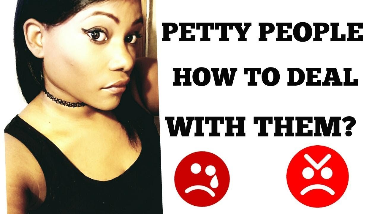 dealing with petty people