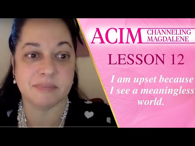 Channeling Mary Magdalene on ACIM Lesson #12