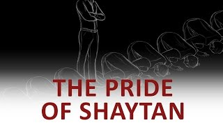 The Beginning and the End with Omar Suleiman: The Pride of Shaytan (Ep46)