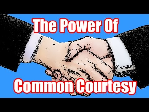 The Power of Common Courtesy