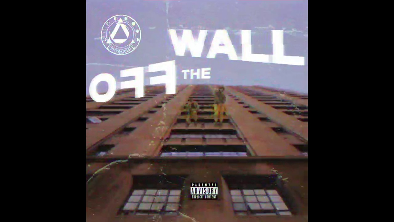 Nyck At Knight Off The Wall Official Audio Youtube