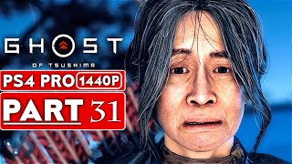 GHOST OF TSUSHIMA Gameplay Walkthrough Part 31 [1440P HD PS4 PRO] - No Commentary (FULL GAME)