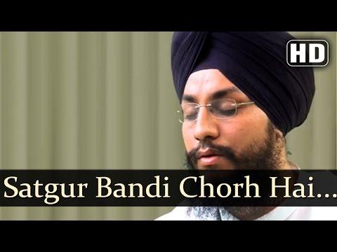 Satgur Bandi Chor Hai - Bhai Amarjit Singh ( Patiale Wale)