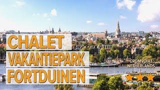 Chalet Vakantiepark Fortduinen hotel review   Hotels in Cromvoirt   Netherlands Hotels