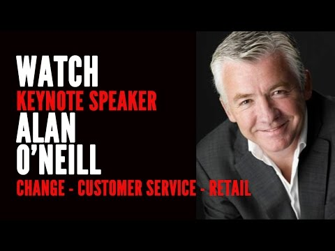 Alan O'Neill  Change, Retail and Customer Service Speaker