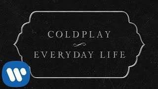 Coldplay   Everyday Life (official Lyric Video)