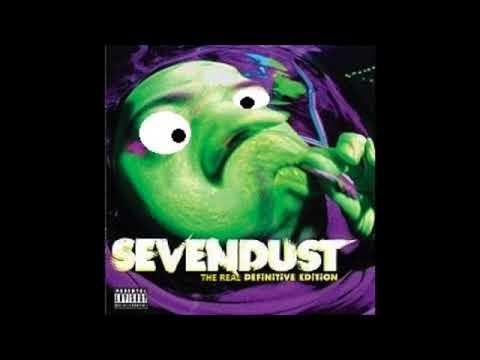 Sevendust - Sevendust (The Real Definitive Version)