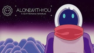 Alone With You - Part One