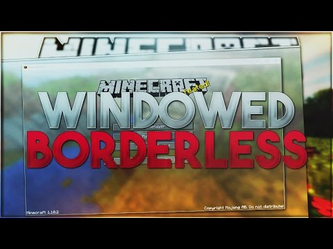 How To Play Minecraft 1.11.2 in Windowed Borderless!