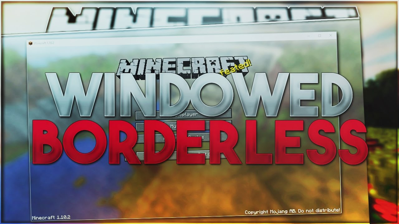 How To Play Minecraft 1 11 2 in Windowed Borderless!