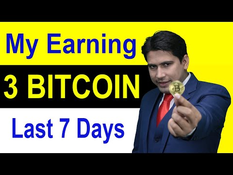 My Earning Last 7 Days 3 BTC With Proof In Hindi/Urdu