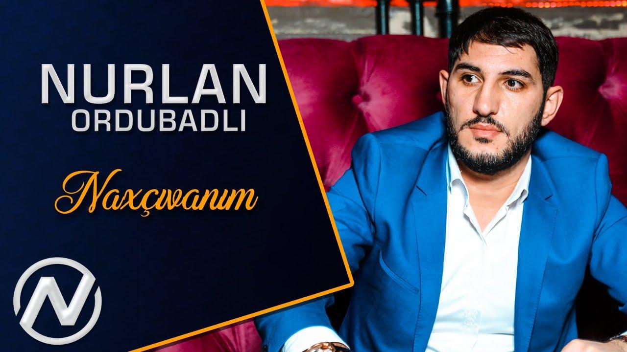 Download Nurlan Ordubadli - Naxcivanim 2018 / Official Clip