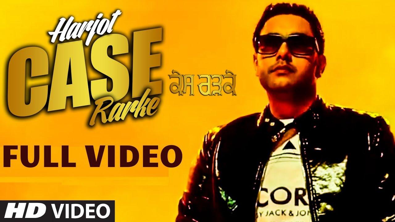 Case Rarke Harjot mp3 download video hd mp4