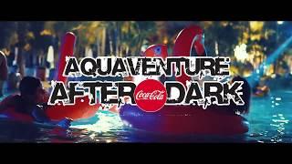 Aquaventure After Dark | June 16th | Atlantis, The...