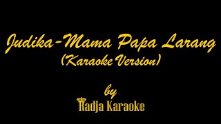 Judika - Mama Papa Larang Karaoke With Lyrics HD