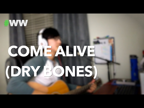 "#WW ""Come Alive Dry Bones"" Lauren Daigle cover by Alex Thao"