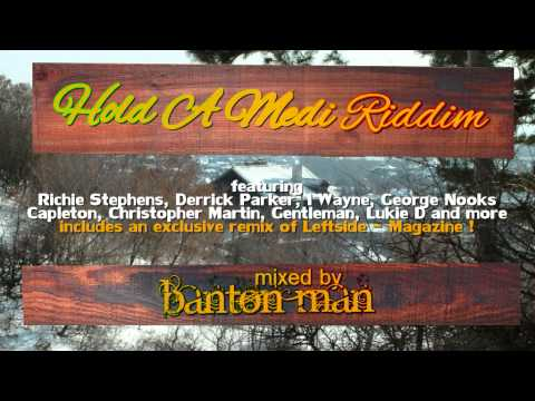 Hold a Medi Riddim mixed by Banton Man