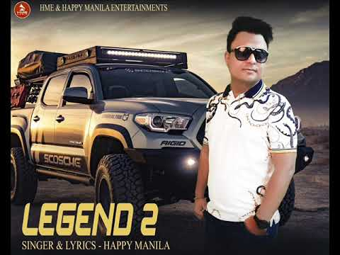 Legend 2   Happy Manila   Latest Punjabi Songs 2019